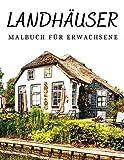 Landhäuser Malbuch für Erwachsene: Eine Sammlung von schönen Gärten, Landschaften, Gebäude Geschichte der Englisch Französisch Italienisch Architektur ... Malvorlagen für Erwachsene und große Kinder