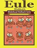 Eule Malbuch (Blokehead Malbuch Serie)