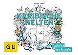 Karibische Welten: Postkarten zum Ausmalen (GU Kreativ Non Book Spezial)
