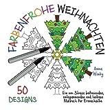 Farbenfrohe Weihnachten: Ein von Stress befreiendes, entspannendes und lustiges Malbuch für Erwachsene (50 Designs)
