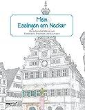 Mein Esslingen am Neckar: Die schönsten Motive zum Entdecken, Erkennen und Ausmalen