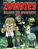 Zombies Malbuch Fur Erwachsene (Die Beruhigungs Erwachsene Malvorlagen)