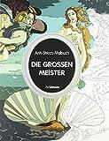 Die großen Meister: Anti-Stress-Malbuch