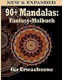 90+ Mandalas: Fantasy-Malbuch für Erwachsene: Ein Malbuch für Erwachsene mit Spaß, einfach, einfach und entspannend für Jungen, Malvorlagen für Mädchen und Anfänger