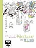 Natur Inspiration: 50 Gartenmotive kolorieren (Farbe rein – Stress raus)