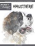 Haustiere - Punkt zu Punkt Bilder: Faszinierende Motive zur Entspannung und Stressabbau - Malbuch für Erwachsene (Relax mit Punkt-zu-Punkt)