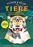 Sticker & Relax - Tiere: Stickern nach Zahlen mit über 2000 Stickern