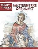 Meisterwerke der Kunst - Punkt zu Punkt Bilder: Faszinierende Motive zur Entspannung und Stressabbau - Malbuch für Erwachsene (Relax mit Punkt-zu-Punkt)