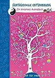 Fantasievolle Entspannung (rosa): Ein kreatives Malbuch. Zeit für mich!