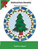 Weihnachten Mandala: Weihnachtliche Mandalas zum Ausmalen,Meditation,Inspiration: Mit wundervollen Bildern alle Sorgen gehen lassen,Stress loslassen ... erwachsene (Malbuch fr Erwachsene, Band 24)