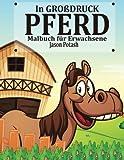 Pferd Malbuch Fur Erwachsene ( In Grobdruck ) (Die streßvermindernde Adult Malvorlagen)