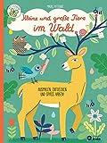 Kleine und große Tiere im Wald: Ausmalen, entdecken, stickern und Spaß haben!