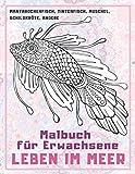 Leben im Meer - Malbuch für Erwachsene - Mantarochenfisch, Tintenfisch, Muschel, Schildkröte, andere