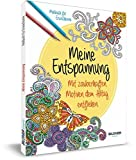 Malbuch für Erwachsene: Meine Entspannung: Mit zauberhaften Motiven dem Alltag entfliehen (Kreativ)