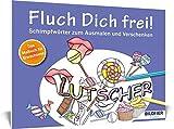 Malbuch für Erwachsene: Fluch Dich frei! Lutscher: Schimpfwörter zum Ausmalen und Verschenken - 30 Motive (Kreativ)