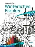 Winterliches Franken: Ein Ausmalbuch