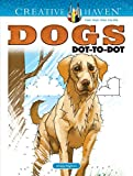 Creative Haven Dogs Dot-to-dot (Adult Coloring) (Creative Haven Coloring Book)