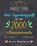 Handlettering: Deine Inspirationsquelle mit über 2000 Schmuckelementen, Rahmen, Bordüren, Icons, Alphabeten und vielem mehr
