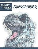 Dinosaurier - Punkt zu Punkt Bilder: Faszinierende Motive zur Entspannung und Stressabbau - Malbuch für Erwachsene (Relax mit Punkt-zu-Punkt)