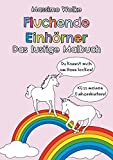 Fluchende Einhörner - Das lustige Malbuch