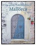 Das große Fotomalbuch Mallorca: Malbuch mit Graustufenfotos für Erwachsene
