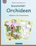 BROCKHAUSEN Malbuch Bd. 2 - Kreativität: Orchideen: Malbuch für Erwachsene