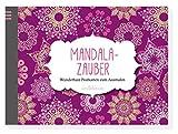 Mandala-Zauber: Wunderbare Postkarten zum Ausmalen (Malprodukte für Erwachsene)