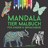 Mandala Tier Malbuch für Kinder & Erwachsene: 100 Tier Mandalas von Katzen, Hunden, Pferden, Vögeln, und vielen weiteren Tier Bildern.
