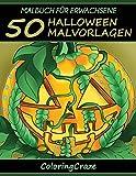 Malbuch für Erwachsene: 50 Halloween-Malvorlagen, Aus der Malbücher für Erwachsene-Reihe von ColoringCraze (Halloween Sammlung, Band 1)