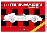 Das Rennwagen-Malbuch: Die schönsten Renn-Klassiker zum Ausmalen