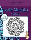 Leichte Mandalas Malbuch: 24 Malvorlagen (Jeder kann malen Malbuch, Band 19)