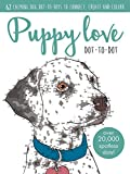 Puppy Love Dot-to-dot Book: Over 20,000 paw-fect dots! (Adult Colouring/Activity)