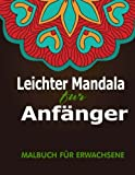 Leichter Mandala fur Anfanger: Malbuch fur Erwachsene