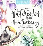 Watercolor meets Handlettering: Das Buch der Blogger-Projekte
