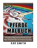 Pferde Malbuch: Ein Erwachsener Malbuch mit einer Vielzahl von Stil und Muster (Stress Relief Muster für Erwachsene Entspannung)