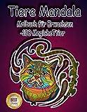 Tiere Mandala Malbuch für Erwachsen -100 MagicheTtier: Stressabbauende Tiermotive. Malbuch für Erwachsene mit Mandala-Tieren (Löwen, Elefanten, Eulen, Pferde, Hunde, Katzen und viele mehr!)