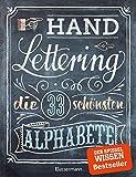 Handlettering. Die 33 schönsten Alphabete mit Rahmen, Ornamenten und Bordüren: Das praktische Vorlagenbuch. Tipps zur Gestaltung von Karten, Anhängern und Tafeln