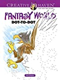Creative Haven Fantasy World Dot-to-Dot (Adult Coloring) by Peter Donahue (2016-10-19)