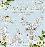 Ausmalbuch - Zauberhafte Winterzeit - Marjolein Bastin: Ausmalbilder zum Entspannen und Glücklichsein