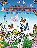 Stressabbauend Schmetterlinge Malbuch Fur Erwachsene (Die Beruhigungs Erwachsene Malvorlagen)
