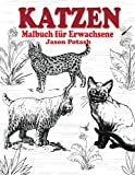 Katzen Malbuch Fur Erwachsene (Die Beruhigungs Erwachsene Malvorlagen)