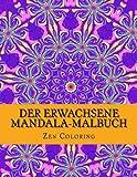 Der Erwachsene Mandala-Malbuch: Anregen der Kreativität Stressabbau und bringen Balance mit Mandalas und Henna-inspirierende Paisley Muster