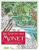 Die Gärten von Monet: Ein wunderbares Ausmalbuch (Malprodukte für Erwachsene)