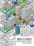 Malen und entspannen: Big Cities: Mal dir deine Stadt