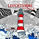 Leuchttürme Malbuch für Erwachsene: Malbuch Leuchttürme | Meer & Landschaften Malbuch für Erwachsene | kreative Entspannung | wunderschöne Leuchttürme im Mandala Style | 22x22cm | 80 S.