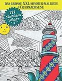 Das große XXL Sommer-Malbuch für Erwachsene - 111 Mandala Bilder: Blumen, Sommer, Strand und Meer Ausmalbuch - Anti Stress Buch, Entspannung durch Malen