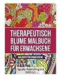 Therapeutisch Blume Malbuch für Erwachsene: Malbuch für Erwachsene