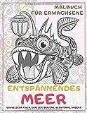 Entspannendes Meer - Malbuch für Erwachsene - Gruseliger Fisch, Quallen, Delfine, Seesterne, andere