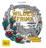 Wildes Afrika: Ausmalen und entspannen (GU Kreativ Spezial)