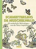 Schmetterling im Muschelwald: 85 zauberhafte Malvorlagen – von der Natur inspiriert
